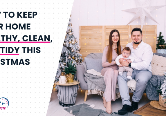 How To Keep Your Home Healthy, Clean, And Tidy This Christmas