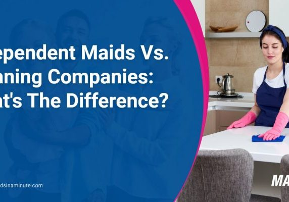 Maids in a minute - Independent Maids Vs. Cleaning Companies What's The Difference